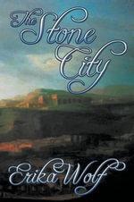 The Stone City - Erika Wolf