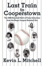 Last Train to Cooperstown - Kevin L Mitchell