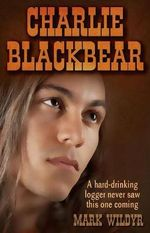 Charlie Blackbear - Mark Wildyr