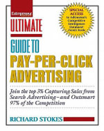 Ultimate Guide to Pay-Per-Click Advertising : Join the Top 3% Capturing Sales from Search Advertising-and Outsmart 97% of the Competition - Richard Stokes