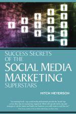 Success Secrets of the Social Media Marketing Superstars - Mitch Meyerson