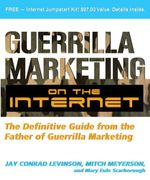 Guerrilla Marketing on the Internet : The Definitive Guide from the Father of Guerrilla Marketing - Jay Levinson
