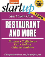 Start Your Own Restaurant and More : Pizzeria, Cofeehouse, Deli, Bakery, Catering Business - Entrepreneur Press