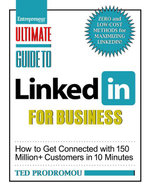 Ultimate Guide to LinkedIn for Business : How To Get Connected with 130 Million Customers in 10 Minutes - Ted Prodromou