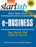 Start Your Own e-Business : Your Step-By-Step Guide to Success - Entrepreneur magazine