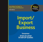 Import/Export Business : Step-by-Step Startup Guide - Inc The Staff of Entrepreneur Media