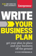 Write Your Business Plan : Get Your Plan in Place and Your Business off the Ground - Inc The Staff of Entrepreneur Media
