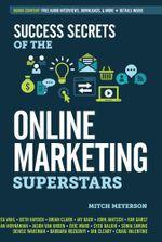Success Secrets of the Online Marketing Superstars - Mitch Meyerson