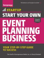 Start Your Own Event Planning Business : Your Step-By-Step Guide to Success - The Staff of Entrepreneur Media