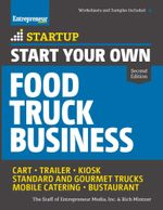 Start Your Own Food Truck Business : Cart  Trailer  Kiosk  Standard and Gourmet Trucks  Mobile Catering  Bustaurant - The Staff of Entrepreneur Media