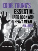 Eddie Trunk's Essential Hard Rock and Heavy Metal Volume II - Eddie Trunk
