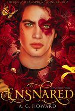 Ensnared : Splintered Book Three - A. G. Howard