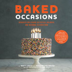 Baked Occasions : Desserts for Leisure Activities, Holidays, and Informal Celebrations - Matt Lewis