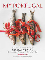 My Portugal : Recipes and Stories - George Mendes