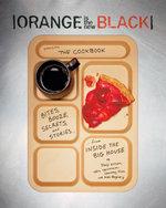 Orange Is the New Black Presents : The Cookbook: The Cookbook - Jenji Kohan