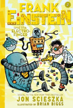 Frank Einstein and the Electro-Finger : Book Two - Jon Scieszka