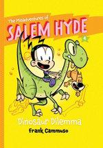 The Misadventures of Salem Hyde : Book Four: Dinosaur Dilemma - Frank Cammuso