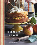 Honey and Jam : Seasonal Baking from My Kitchen in the Mountains - Hannah Queen