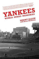 Yankees World Series Memories : The Incredible Story of the Greatest Miracle in Ba... - Maury Allen