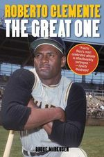 Roberto Clemente : The Great One - Bruce Markusen