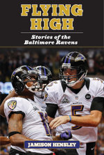 Flying High : Stories of the Baltimore Ravens - Jamison Hensley