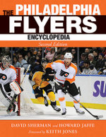 The Philadelphia Flyers Encyclopedia - David Sherman