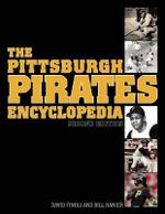 The Pittsburgh Pirates Encyclopedia : Second Edition - David Finoli