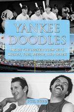 Yankee Doodles : Inside the Locker Room with Mickey, Yogi, Reggie, and Derek - Phil Pepe