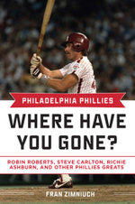Philadelphia Phillies : Where Have You Gone? - Fran Zimniuch