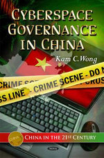 Cyberspace Governance in China : Why Indie Businesses Represent Everything You Want... - Kam C. Wong