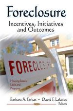 Foreclosure : Incentives, Initiatives & Outcomes