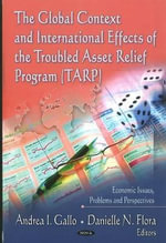 The Global Context & International Effects of the Troubled Asset Relief Program (TARP)
