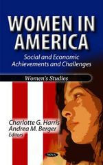Women in America : Social & Economic Achievements & Challenges
