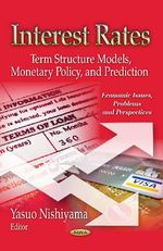 Interest Rates : Theory, Reality & Future Impacts