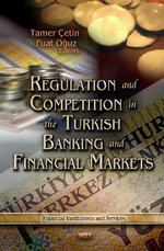 Regulation and Competition in the Turkish Banking and Financial Markets