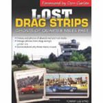 Lost Drag Strips : Ghosts of Quarter Miles Past - Tommy Lee Byrd