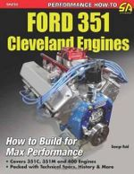 Ford 351 Cleveland Engines : How to Build for Max Performance - George Reid