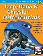 Jeep, Dana and Chrysler Differentials : How to Rebuild the 8 1/4, 8 3/4, Dana 44 and 60 and Amc 20 - Larry Shepard