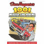 Steve Magnante's 1001 Muscle Car Facts - Steve Magnante