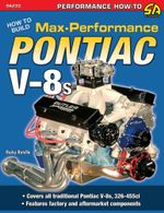 How to Build Max-Performance Pontiac V-8s - Rocky Rotella