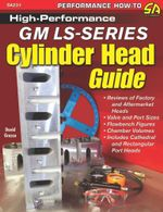 High-Performance GM LS-Series Cylinder Head Guide - David Grasso
