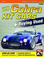 How to Build Cobra Kit Cars & Buying Used - D. Brian Smith