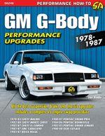 GM G-Body Performance Upgrades 1978-1987 : Chevy Malibu & Monte Carlo, Pontiac Grand Prix, Olds Cutlass Supreme & Buick Regal - Joe Hinds