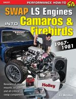 How to Swap GM LS-Engines into Camaros & Firebirds 1967-1981 - Eric McClellan