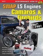 How to Swap GM LS-Engines into Camaros & Firebirds 1967-1981 - Eric McClellan