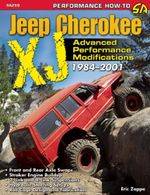 The Ultimate Jeep Cherokee XJ Performance Guide : 1984-2009 - Eric Zappe