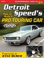 Detroit Speed's How to Build a Pro Touring Car - Tommy Lee Byrd