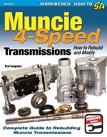 Muncie 4-Speed Transmissions : How to Rebuild & Modify - Paul Cangialosi