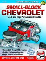 Small Block Chevrolet : Stock and High-Performance Rebuilds - Larry Schrieb