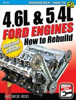 4.6L & 5.4L Ford Engines : How to Rebuild - Revised Edition - George Reid